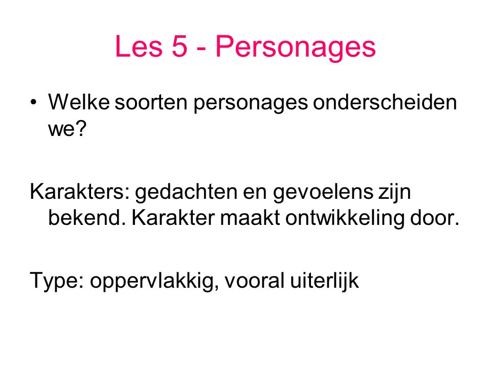 Les 5 - Personages Welke soorten personages onderscheiden we