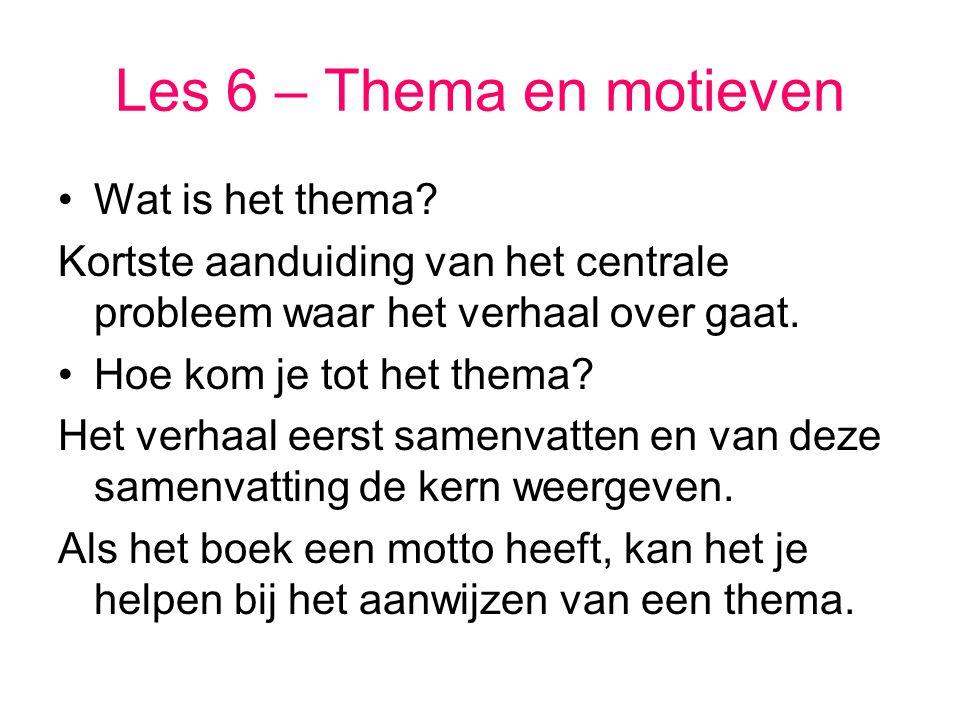 Les 6 – Thema en motieven Wat is het thema