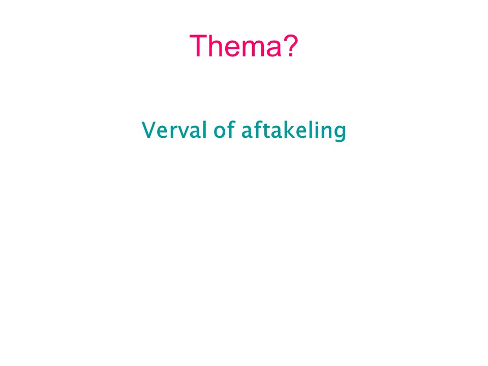Thema Verval of aftakeling