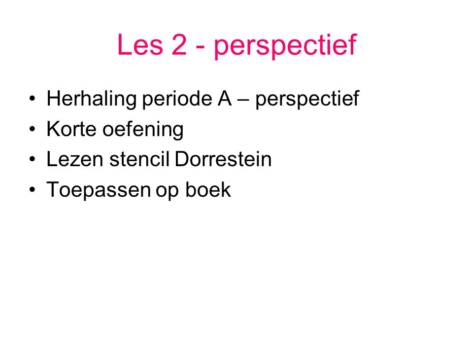 Les 2 - perspectief Herhaling periode A – perspectief Korte oefening