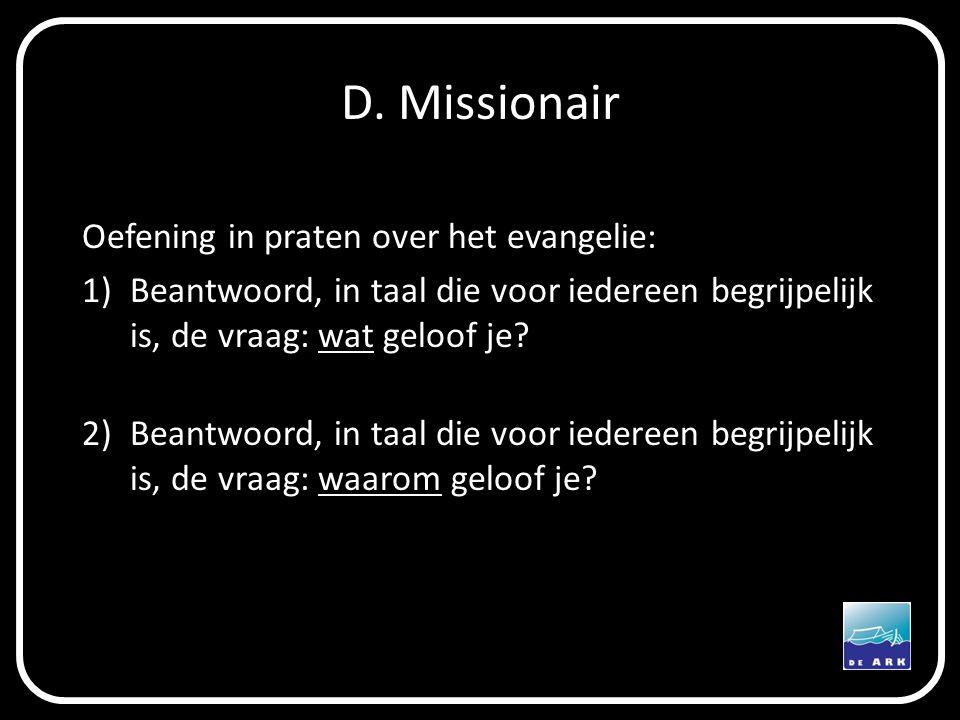 D. Missionair Oefening in praten over het evangelie:
