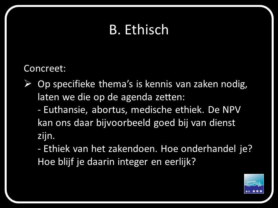 B. Ethisch Concreet: