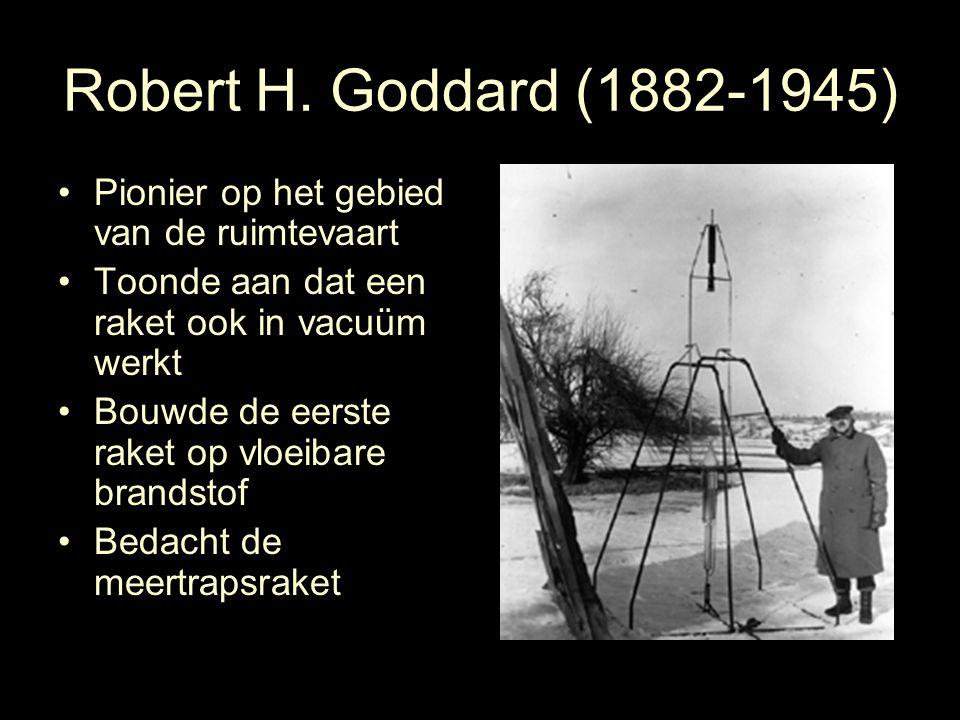 Robert H. Goddard (1882-1945) Pionier op het gebied van de ruimtevaart