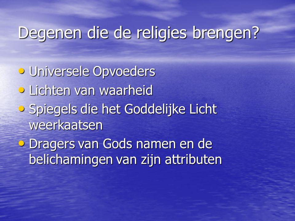 Degenen die de religies brengen