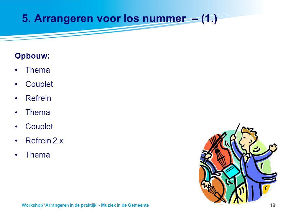 5. Arrangeren voor los nummer – (1.)