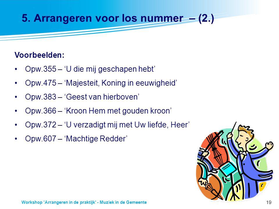 5. Arrangeren voor los nummer – (2.)
