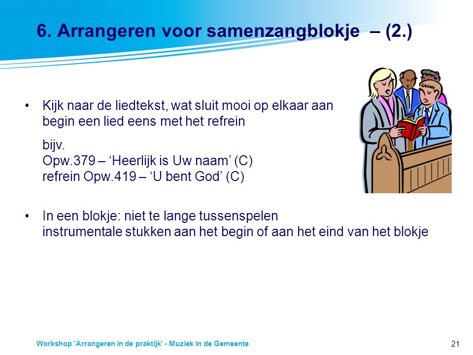 6. Arrangeren voor samenzangblokje – (2.)