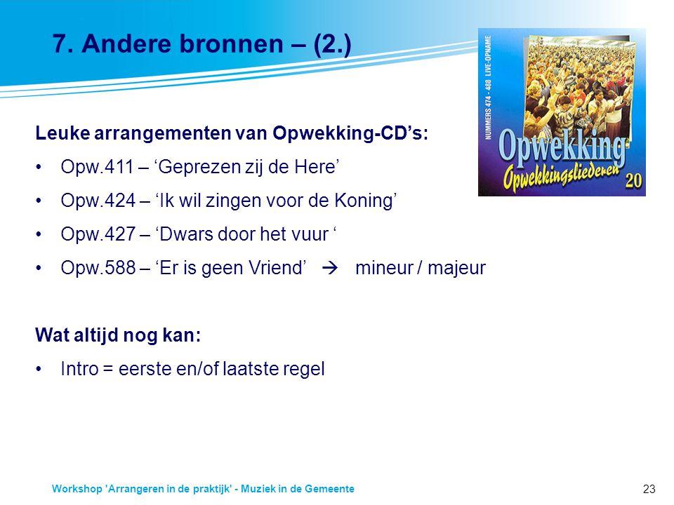 7. Andere bronnen – (2.) Leuke arrangementen van Opwekking-CD's: