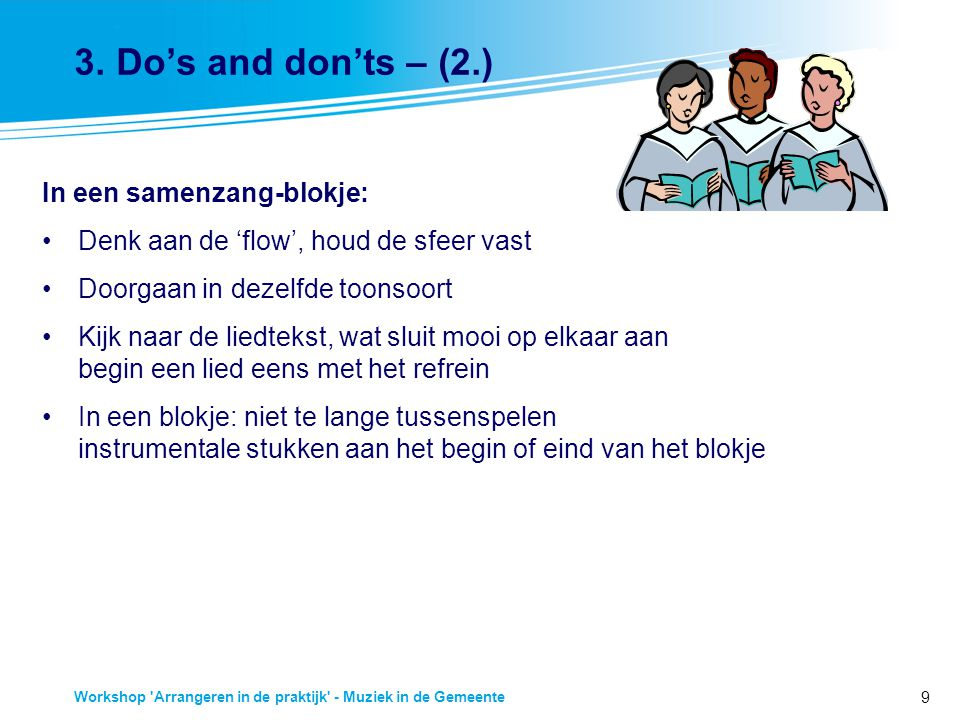 3. Do's and don'ts – (2.) In een samenzang-blokje: