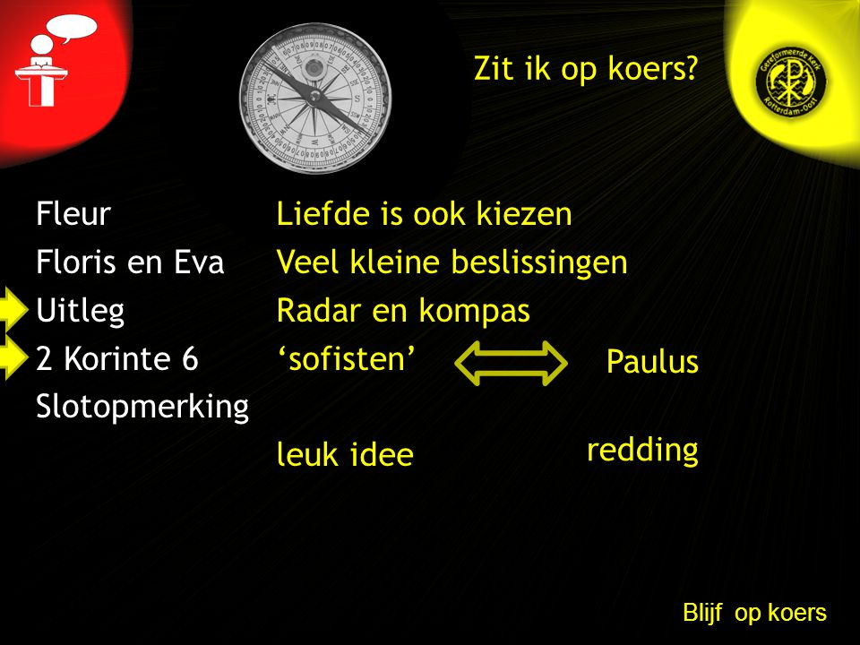 Veel kleine beslissingen Radar en kompas 'sofisten' leuk idee Paulus