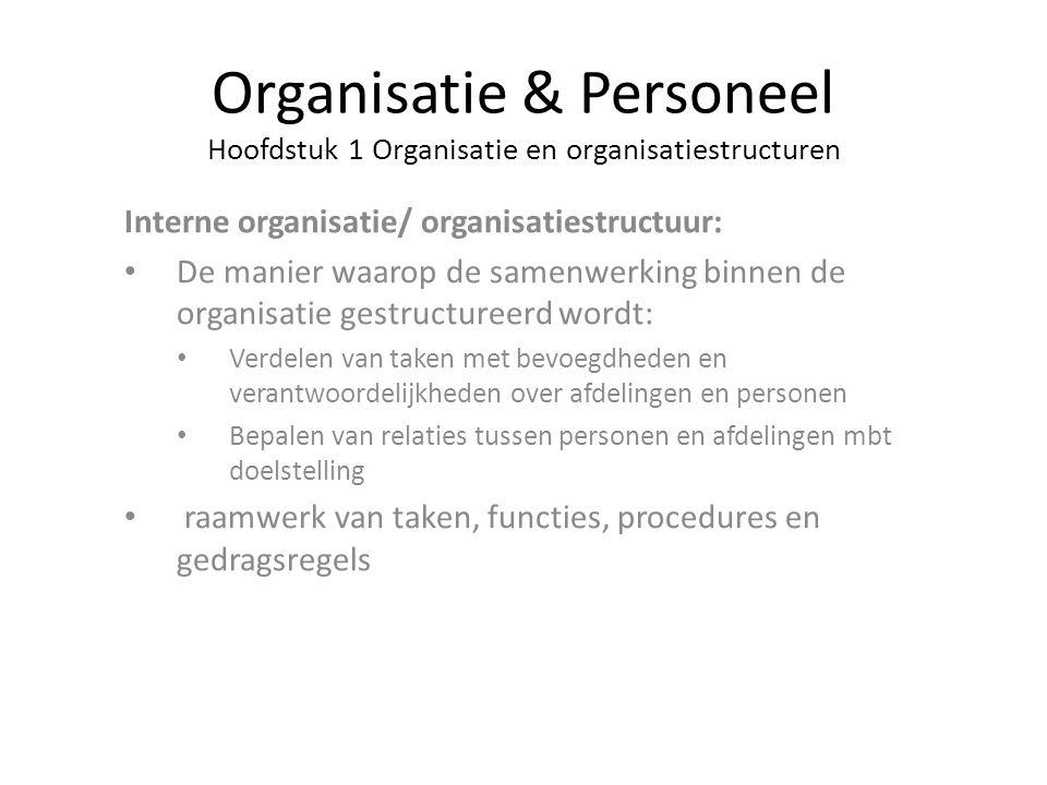 Organisatie & Personeel Hoofdstuk 1 Organisatie en organisatiestructuren