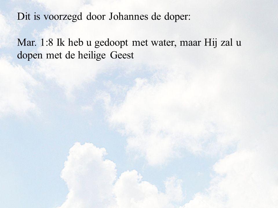 Dit is voorzegd door Johannes de doper: