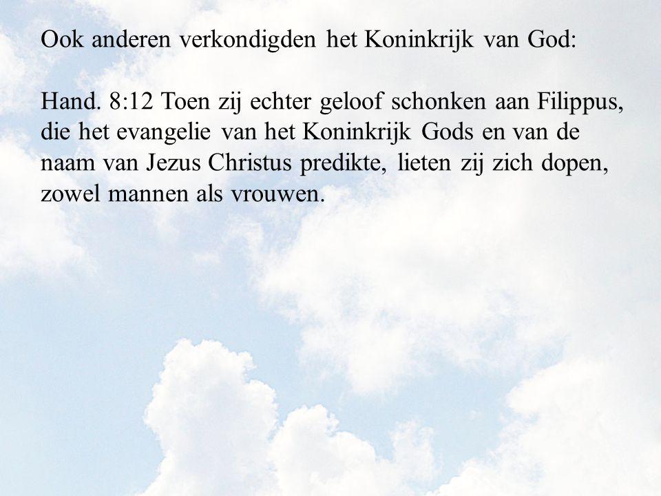 Ook anderen verkondigden het Koninkrijk van God: