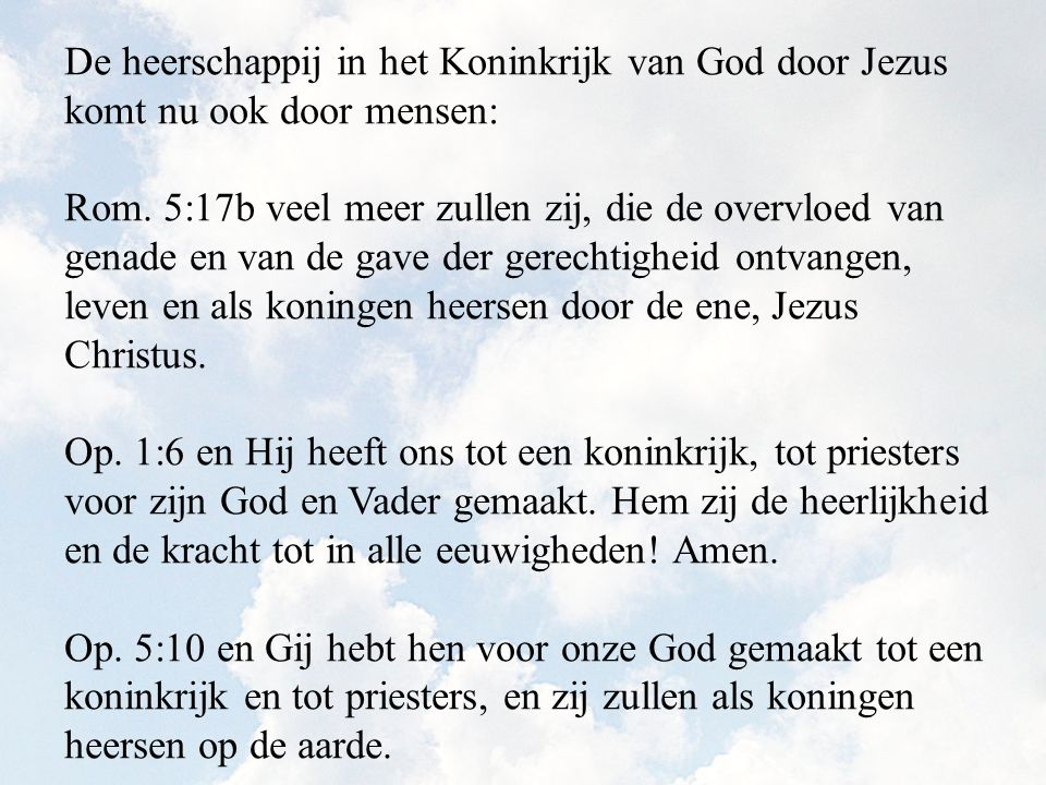 De heerschappij in het Koninkrijk van God door Jezus komt nu ook door mensen: