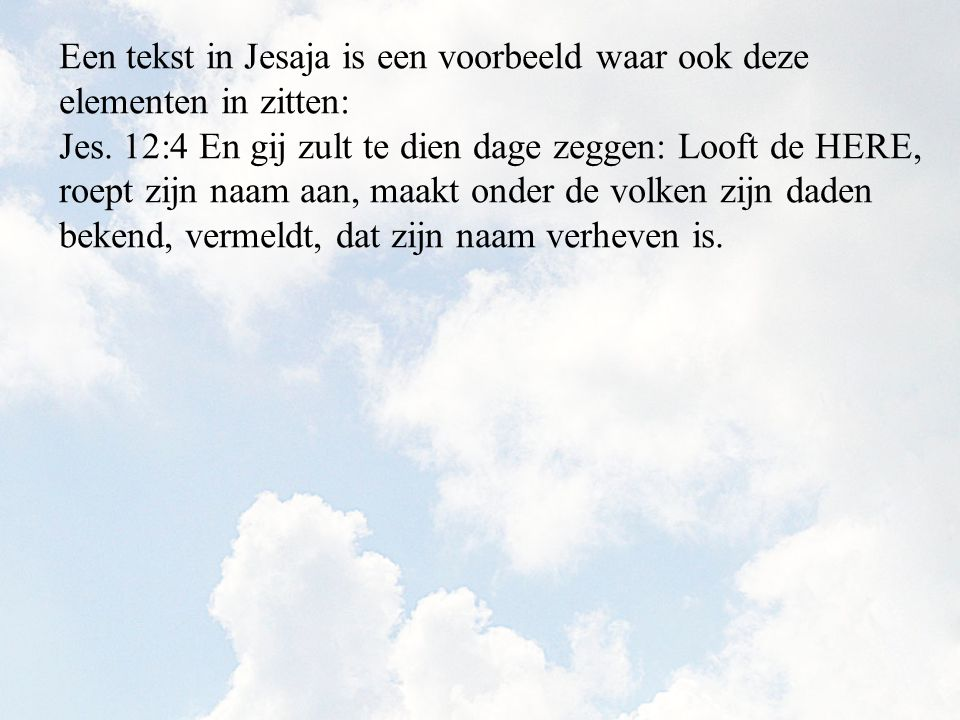 Een tekst in Jesaja is een voorbeeld waar ook deze elementen in zitten: