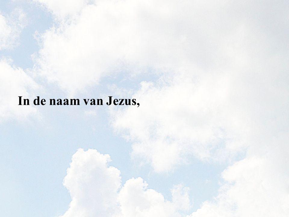 In de naam van Jezus,