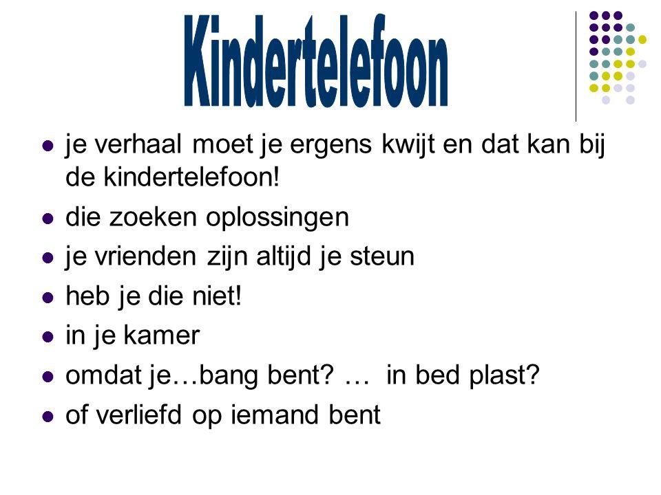 Kindertelefoon je verhaal moet je ergens kwijt en dat kan bij de kindertelefoon! die zoeken oplossingen.