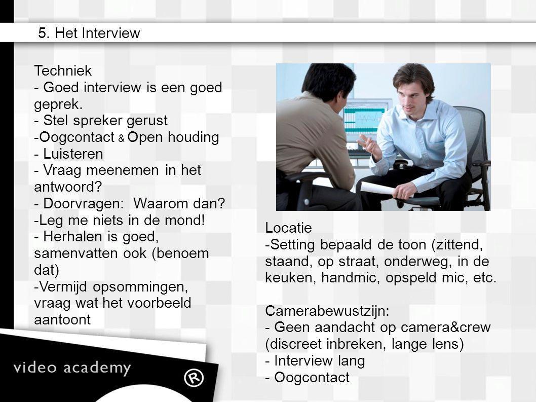 - Goed interview is een goed geprek. Stel spreker gerust