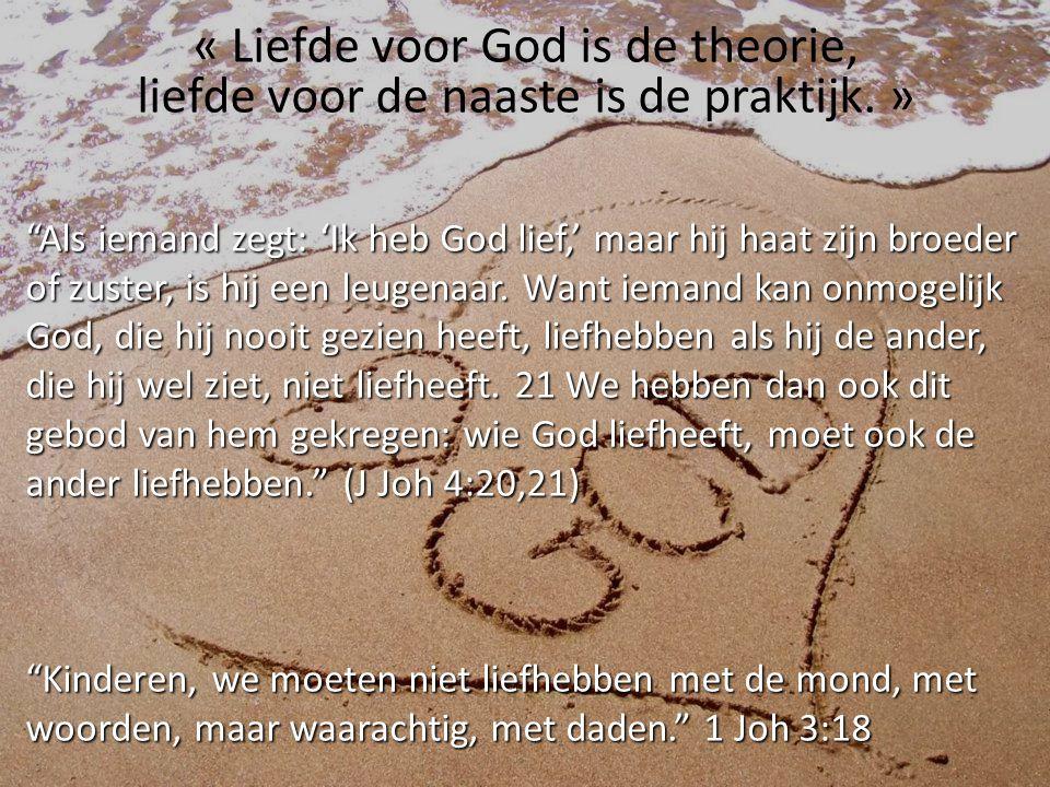 « Liefde voor God is de theorie,