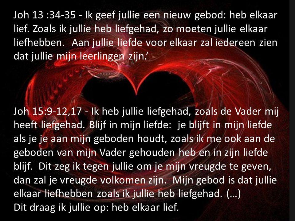 Joh 13 :34-35 - Ik geef jullie een nieuw gebod: heb elkaar lief
