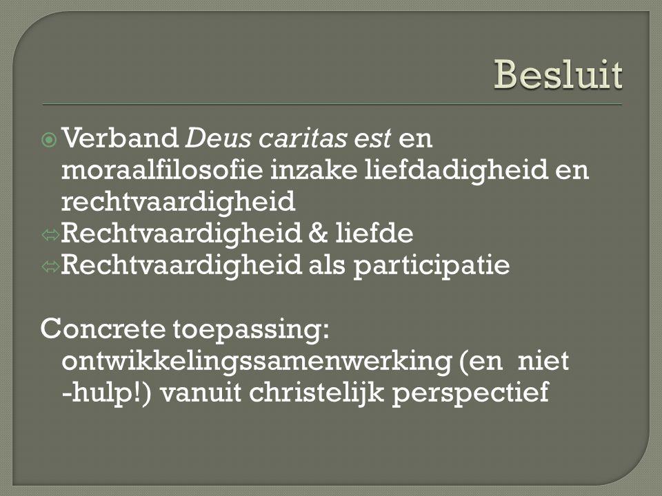 Besluit Verband Deus caritas est en moraalfilosofie inzake liefdadigheid en rechtvaardigheid. Rechtvaardigheid & liefde.