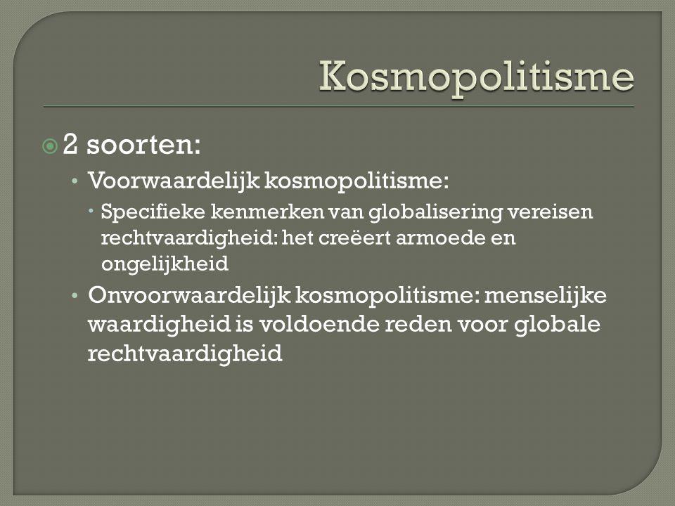 Kosmopolitisme 2 soorten: Voorwaardelijk kosmopolitisme: