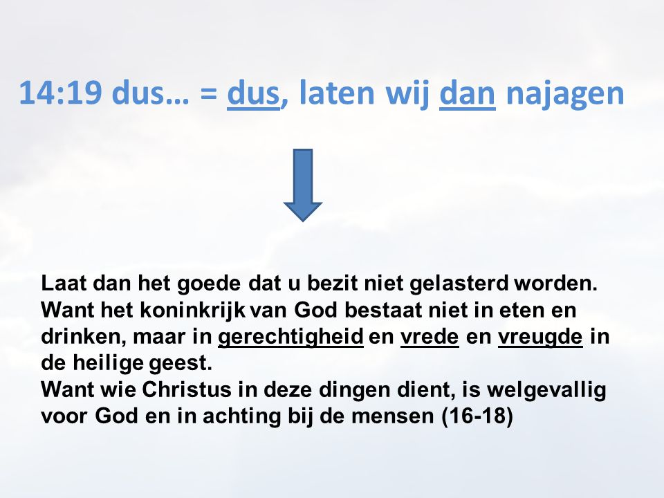 14:19 dus… = dus, laten wij dan najagen