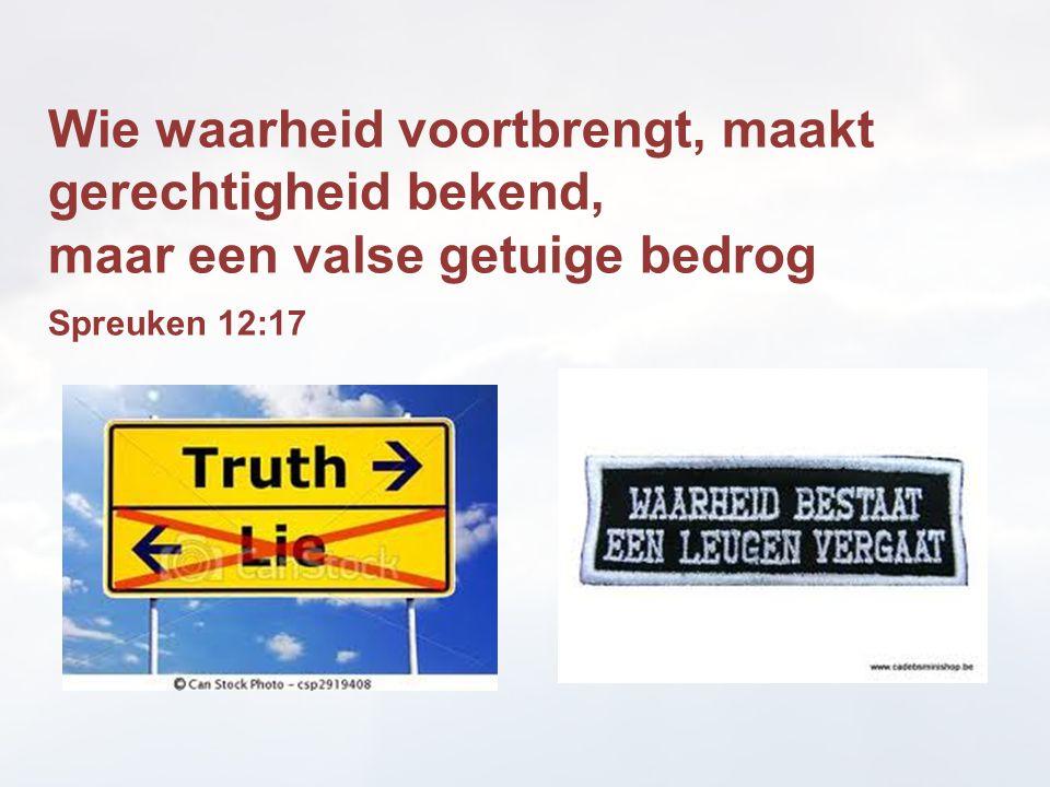 Wie waarheid voortbrengt, maakt gerechtigheid bekend,