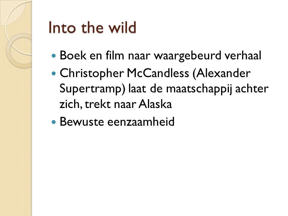 Into the wild Boek en film naar waargebeurd verhaal