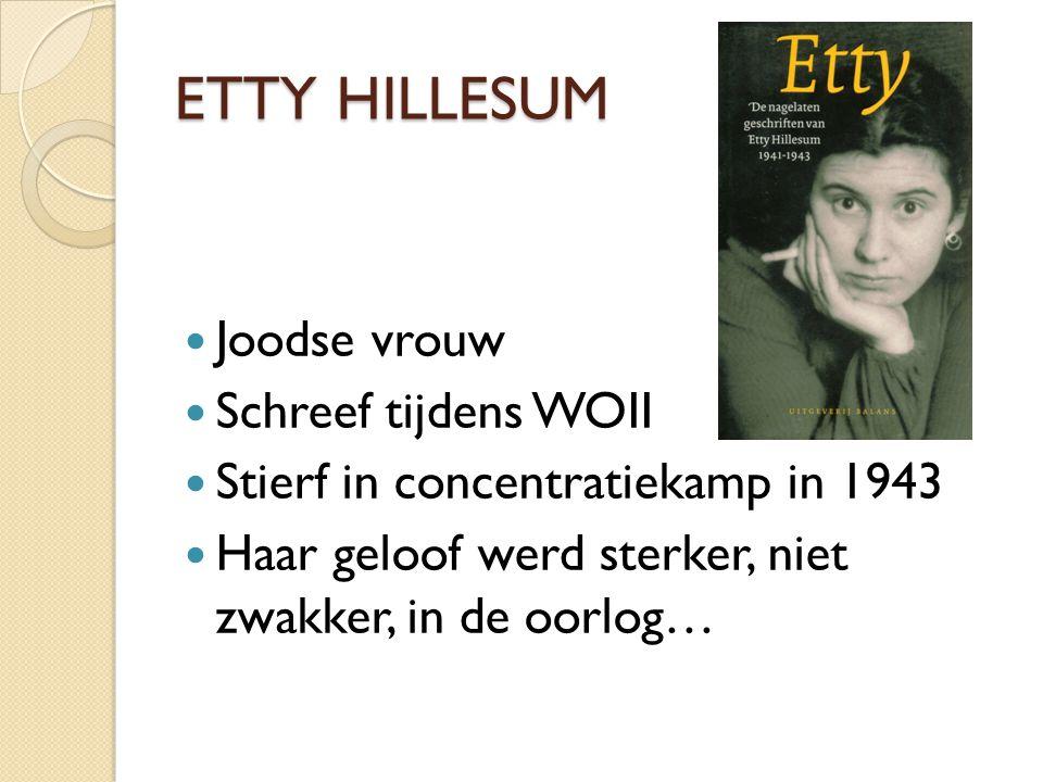 ETTY HILLESUM Joodse vrouw Schreef tijdens WOII