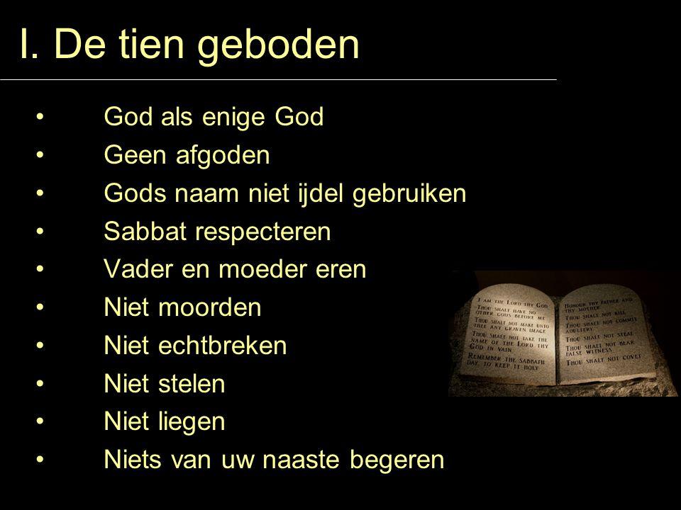 I. De tien geboden • God als enige God • Geen afgoden