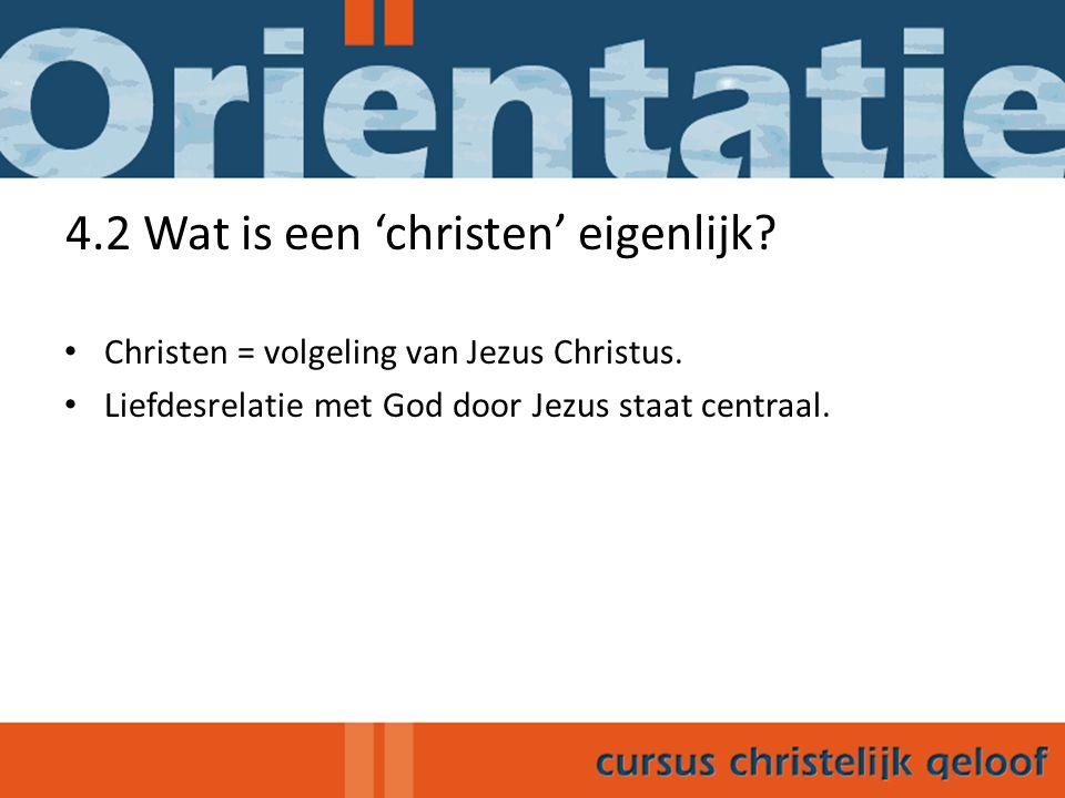 4.2 Wat is een 'christen' eigenlijk