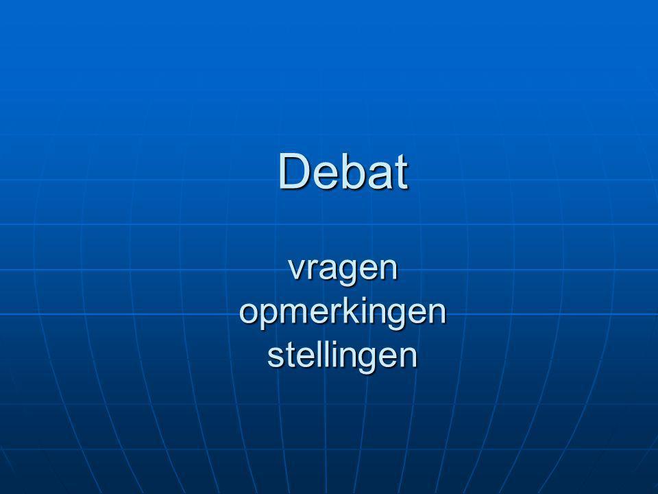 Debat vragen opmerkingen stellingen