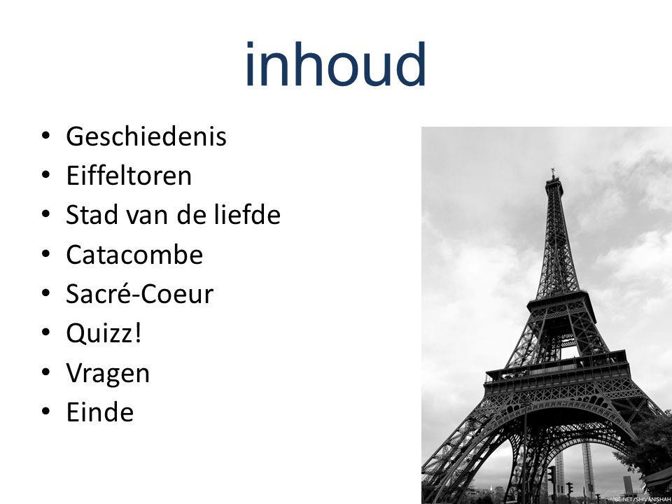 inhoud Geschiedenis Eiffeltoren Stad van de liefde Catacombe