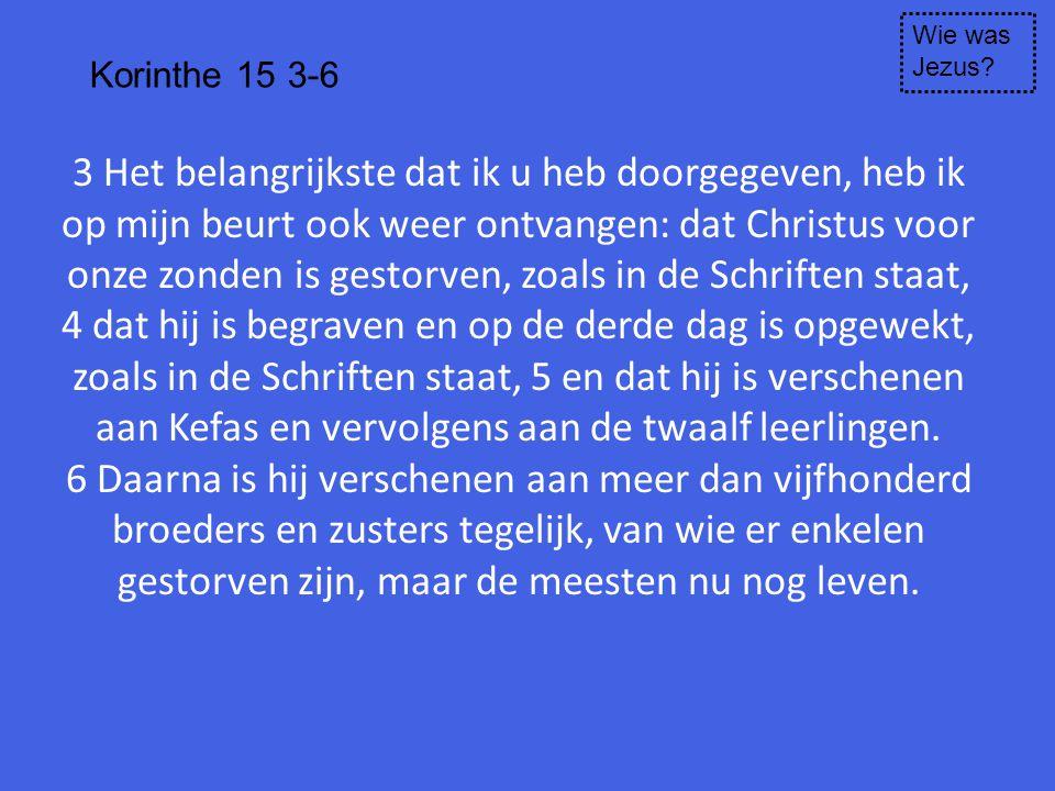 Wie was Jezus Korinthe 15 3-6.