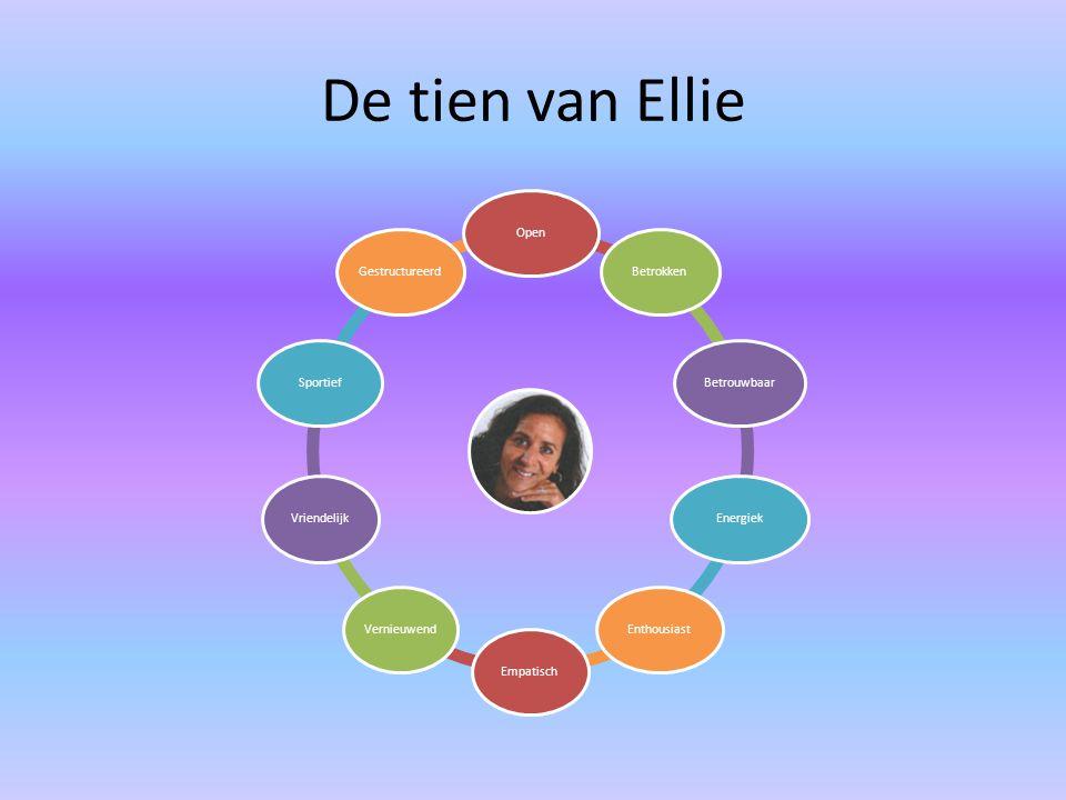 De tien van Ellie Open Betrokken Betrouwbaar Energiek Enthousiast