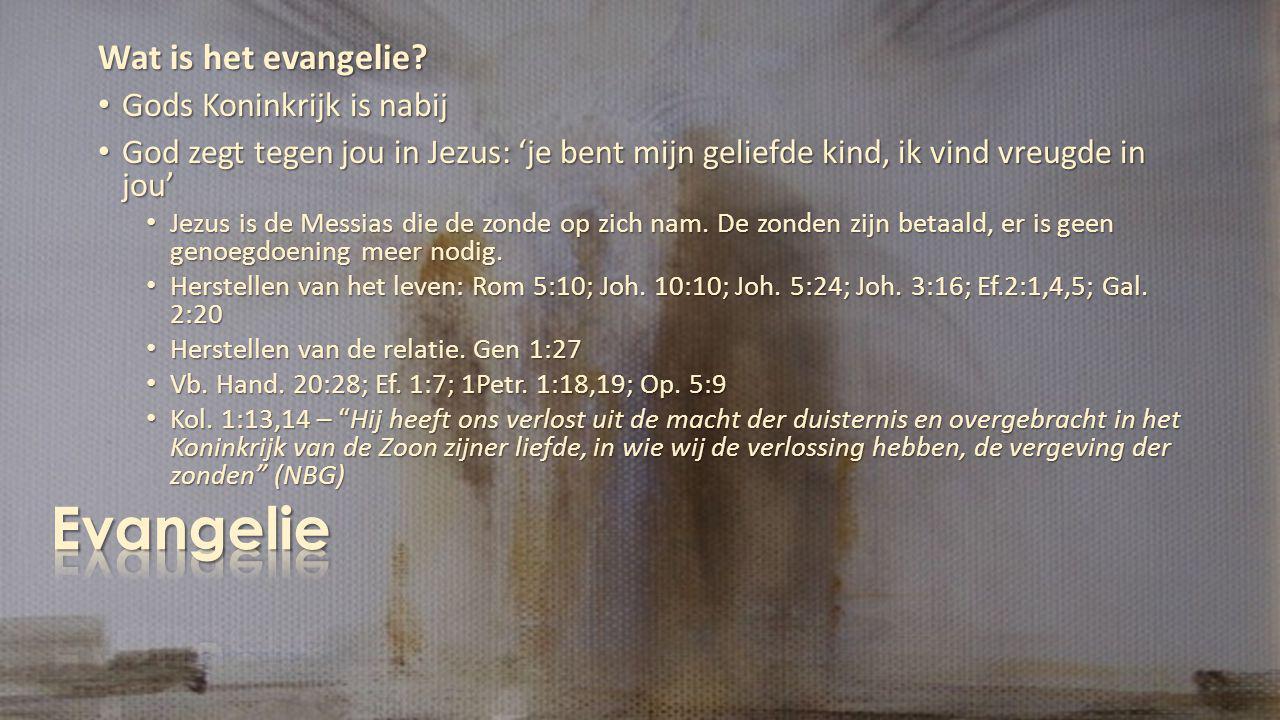 Evangelie Wat is het evangelie Gods Koninkrijk is nabij