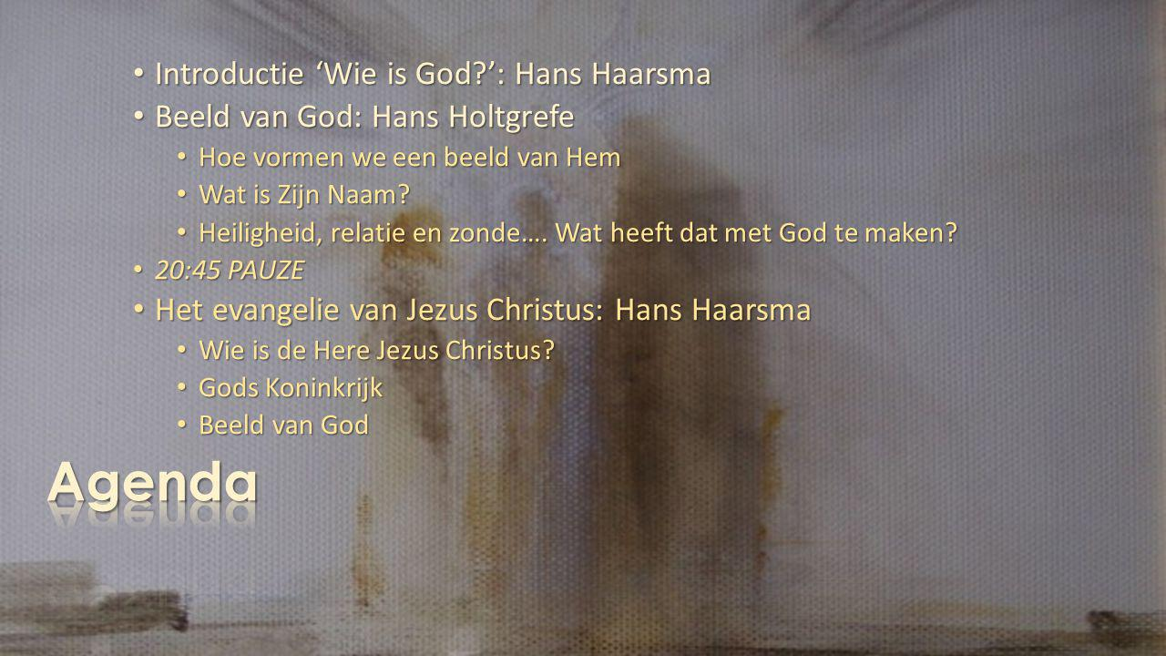 Agenda Introductie 'Wie is God ': Hans Haarsma