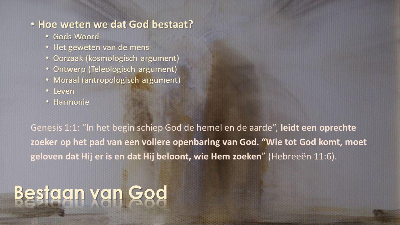 Bestaan van God Hoe weten we dat God bestaat