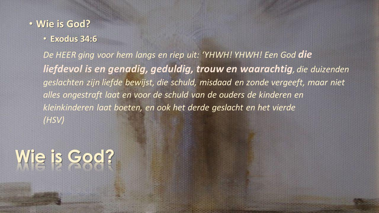 Wie is God Wie is God Exodus 34:6