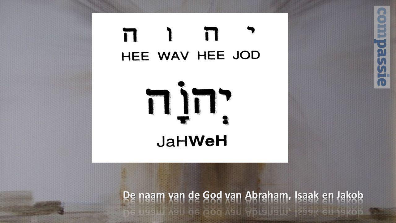 De naam van de God van Abraham, Isaak en Jakob