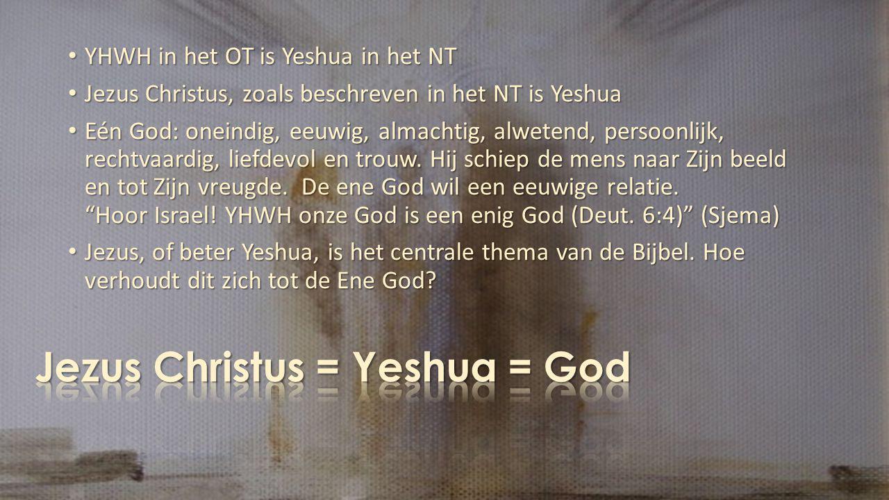 Jezus Christus = Yeshua = God