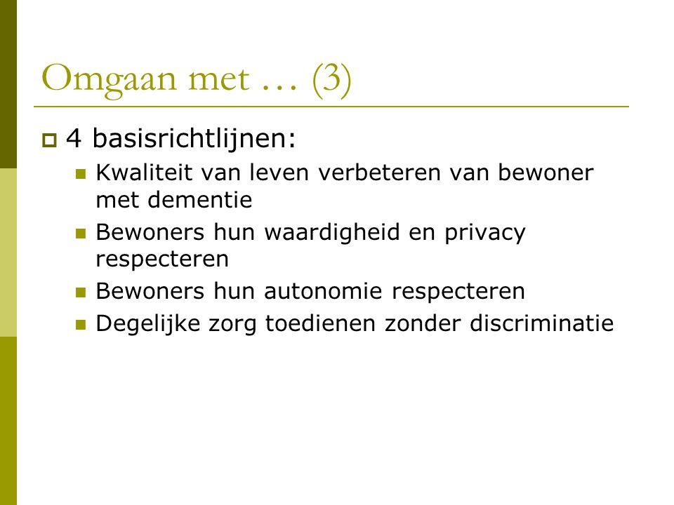 Omgaan met … (3) 4 basisrichtlijnen: