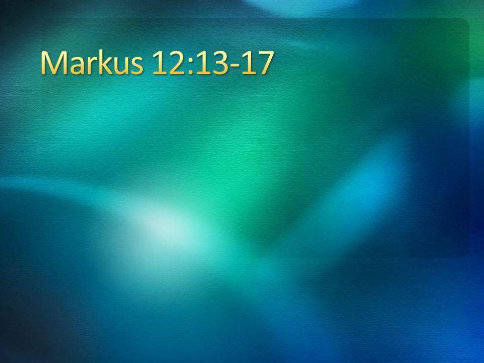 4/4/2017 6:30 AM Markus 12:13-17.