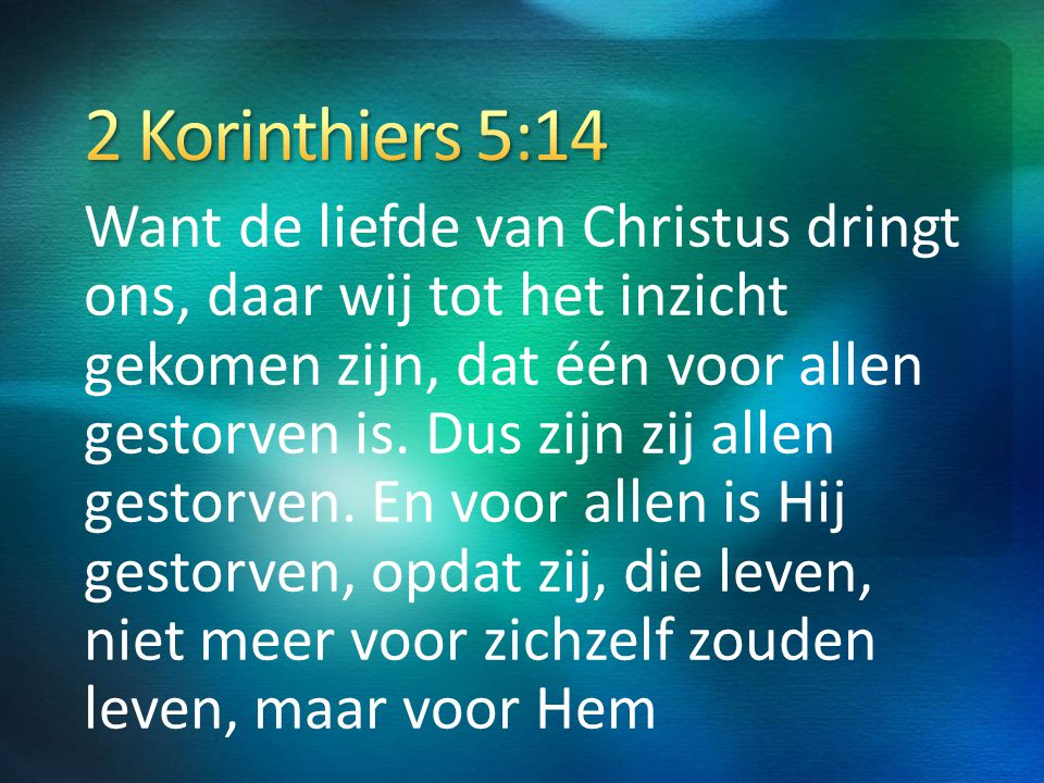 4/4/2017 6:30 AM 2 Korinthiers 5:14.