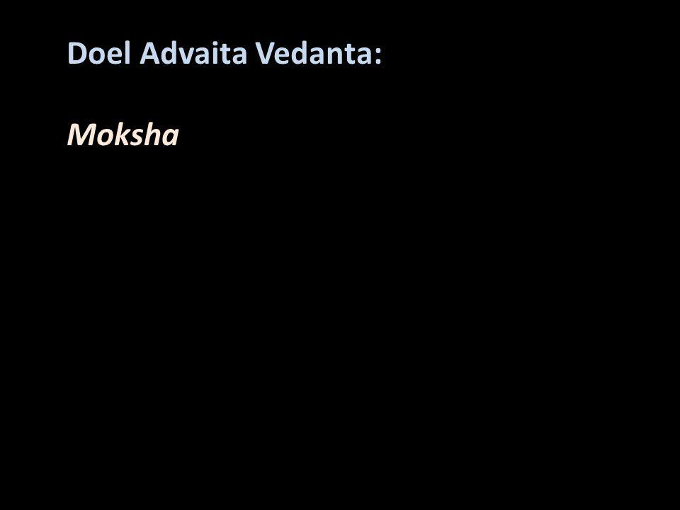 Doel Advaita Vedanta: Moksha