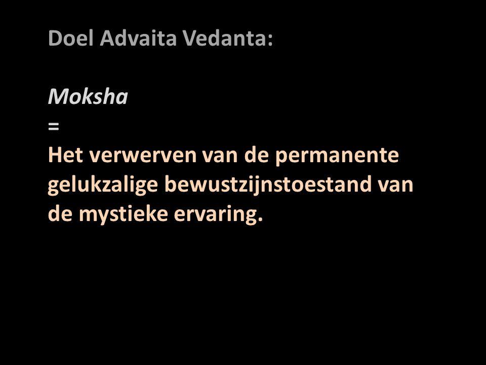 Doel Advaita Vedanta: Moksha.