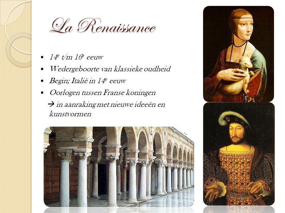 La Renaissance 14e t/m 16e eeuw Wedergeboorte van klassieke oudheid