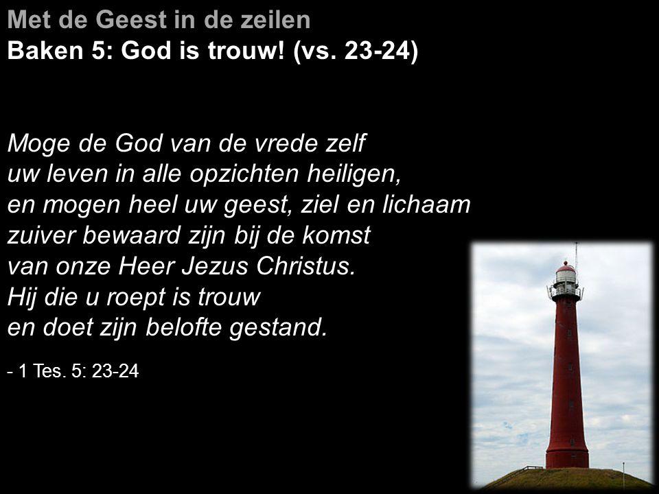 Met de Geest in de zeilen Baken 5: God is trouw! (vs. 23-24)
