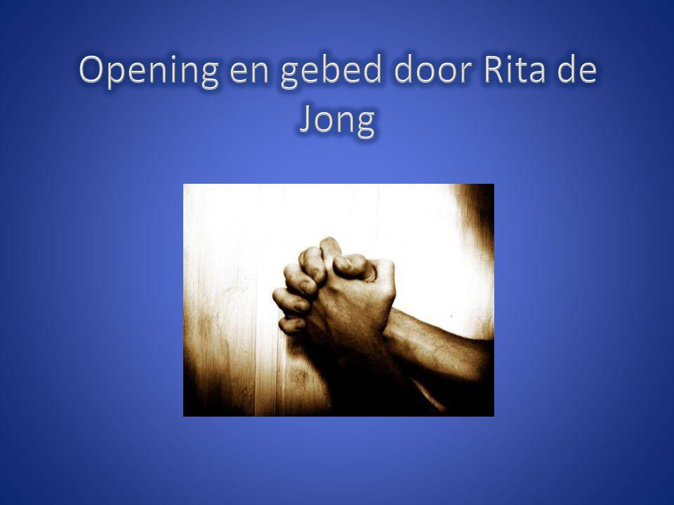 Opening en gebed door Rita de Jong